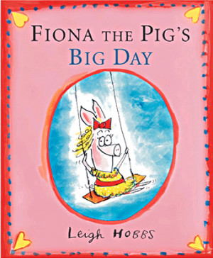 Fiona the Pig's Big Day