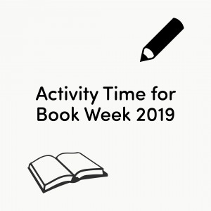 Activity Time to get kids excited about #BookWeek2019