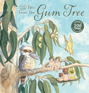 May Gibbs: Tales From the Gum Tree