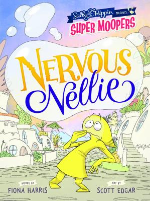 Super Moopers: Nervous Nellie