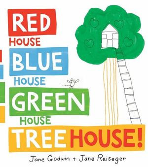 Red House, Blue House, Green House, Tree House!