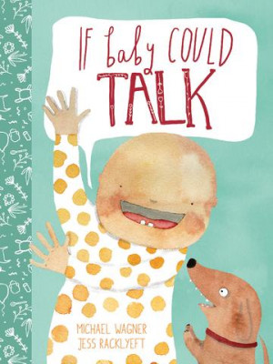 If Baby Could Talk